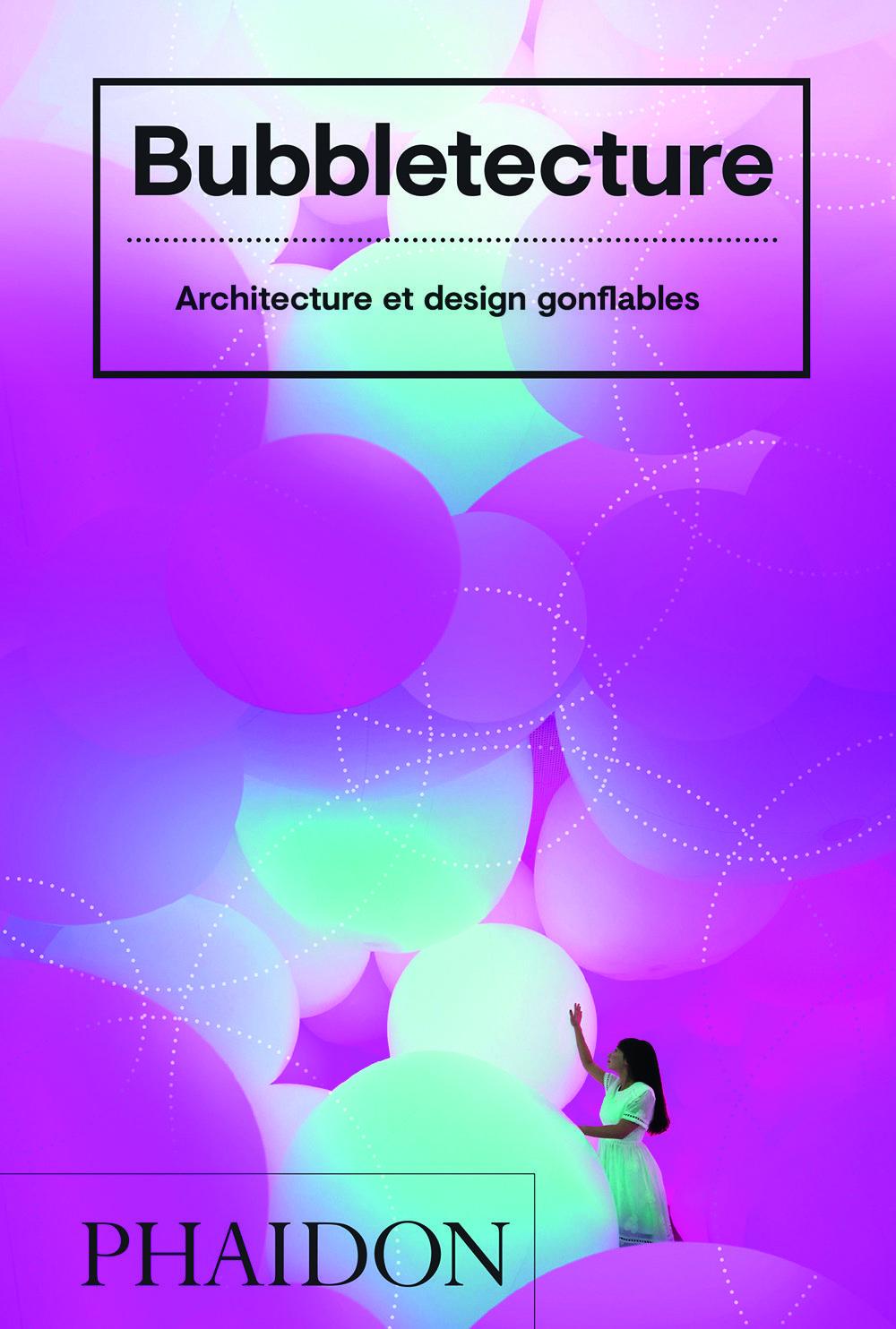 A lire : Bubbletecture - Architecture et design gonflables