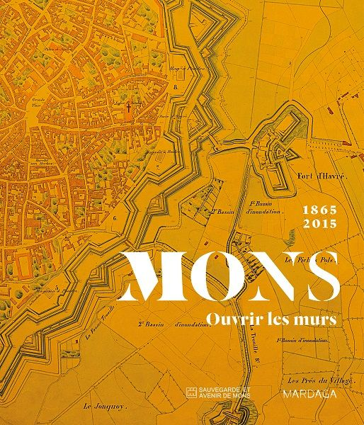 À lire et à gagner... Mons 1865-2015. Ouvrir les murs (Editions Mardaga)