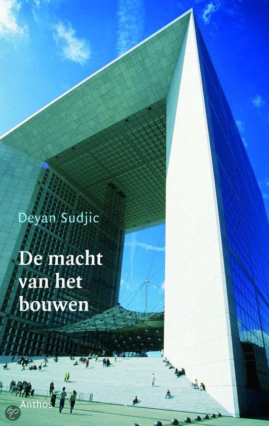 De macht van het bouwen – Hoe macht en geld de wereld aanzien geven van Deyan Sudjic