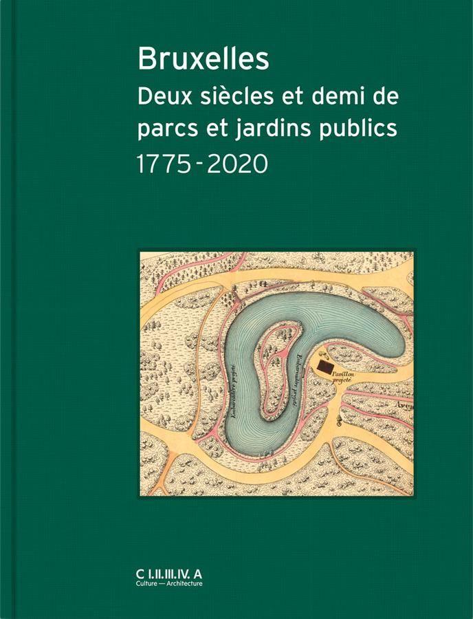 A lire : Bruxelles. Deux siècles et demi de parcs et jardins publics