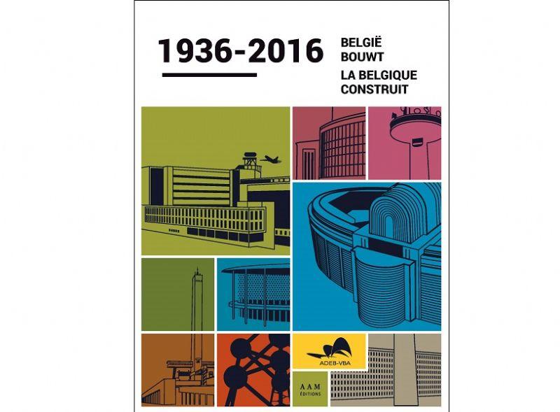À lire et à gagner 1936-2016. La Belgique construit (ADEB - Editions AAM)