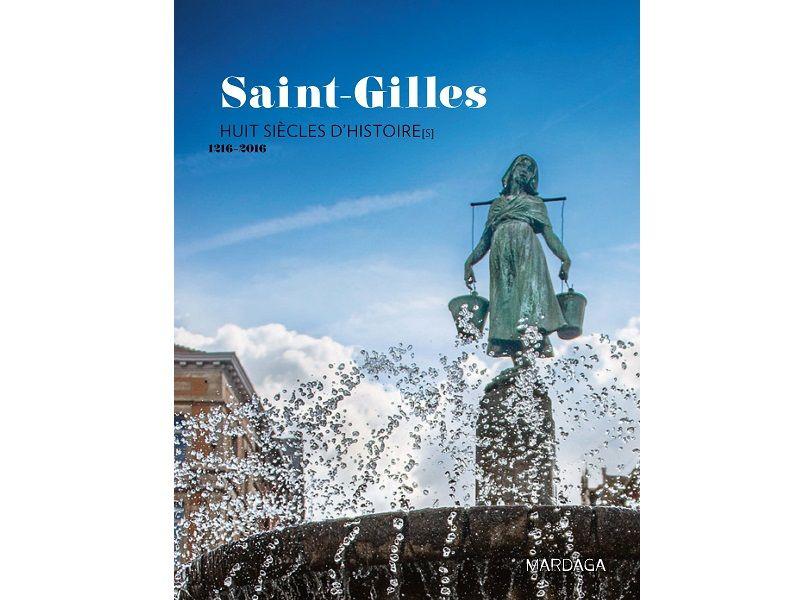 A lire et à gagner : Saint-Gilles, huit siècles d'histoire[s]. 1216-2016 (Editions Mardaga)