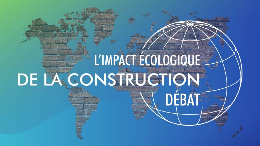 Débat sur l'impact environnemental de la construction : quelles responsabilités pour les pouvoirs publics ?