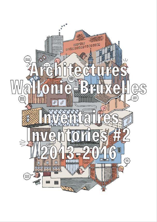 À lire :  Architectures, Wallonie-Bruxelles Inventaires #2 2013-2016