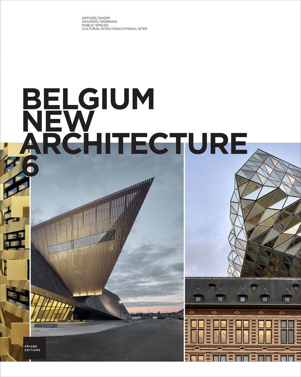 A lire et à gagner : Belgium New Architecture 6 (Prisme Editions)