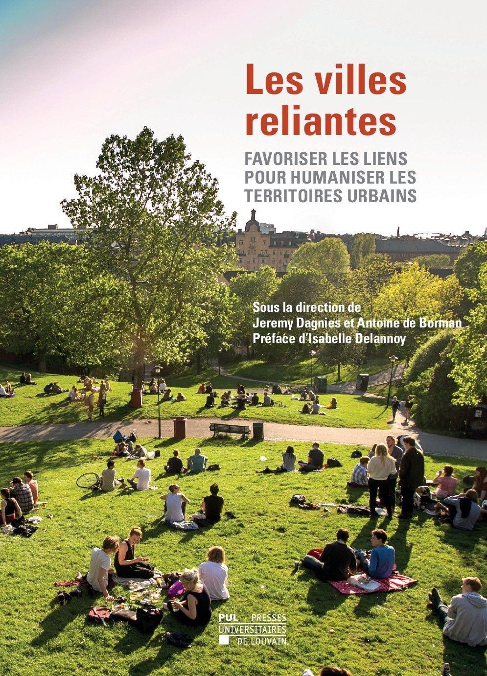 A lire : Les villes reliantes. Favoriser les liens pour humaniser les territoires urbains