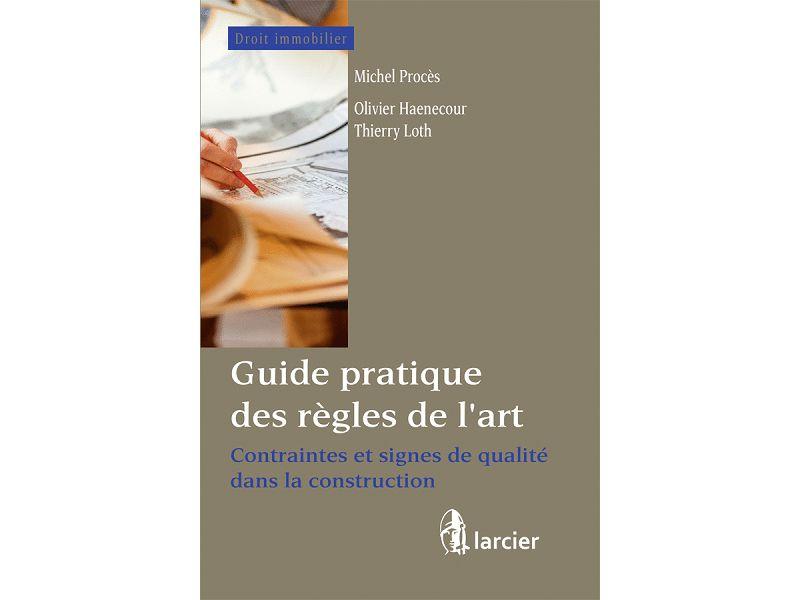À lire et à gagner : Guide pratique des règles de l'art (Editions Larcier)