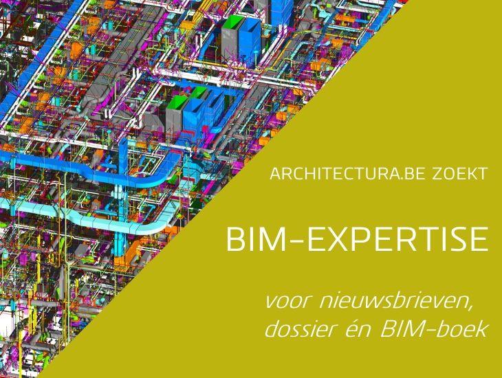 Architectura.be zoekt BIM-expertise voor extra nieuwsbrieven, dossier én BIM-boek
