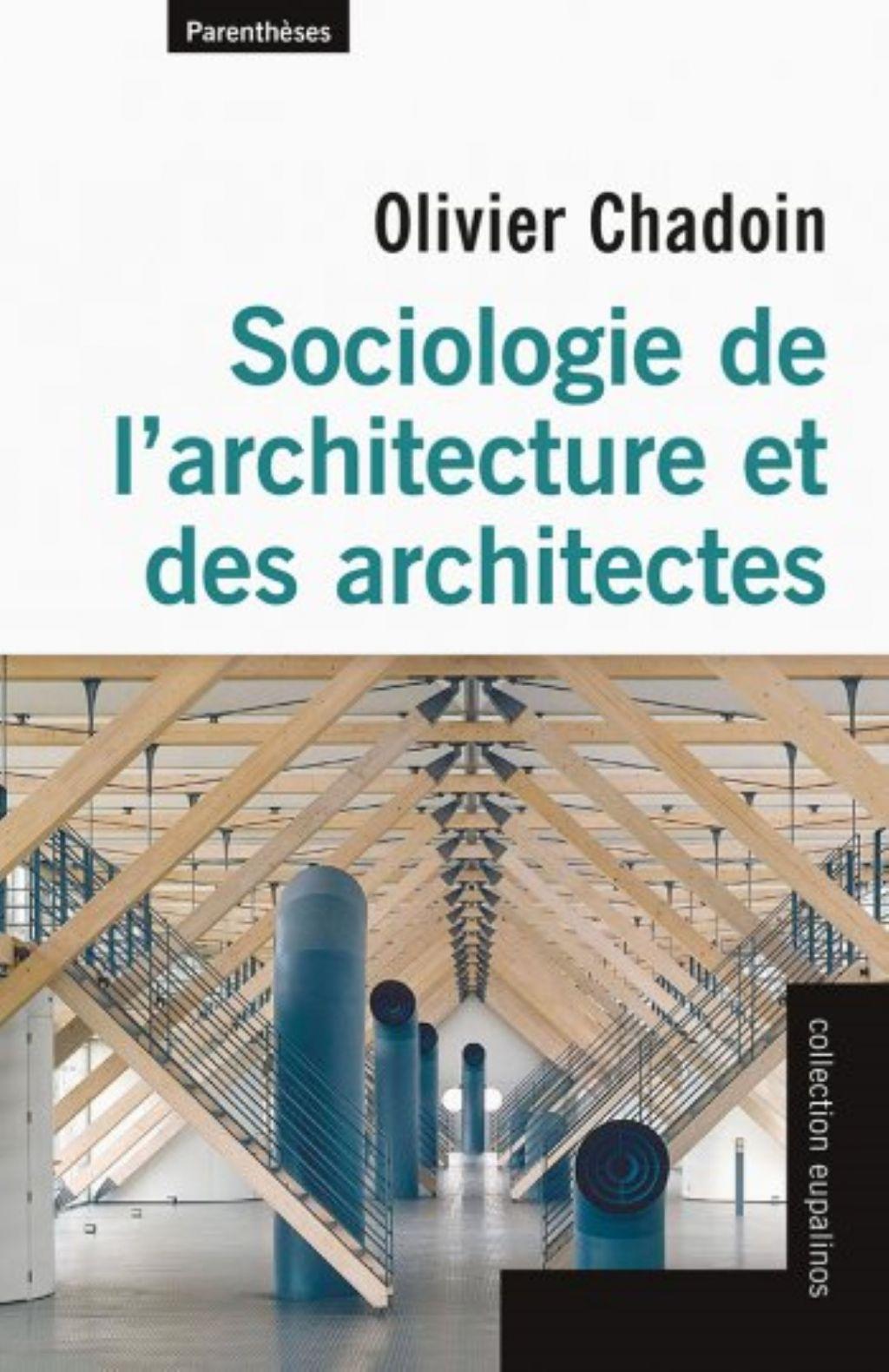 A lire : Sociologie de l'architecture et des architectes