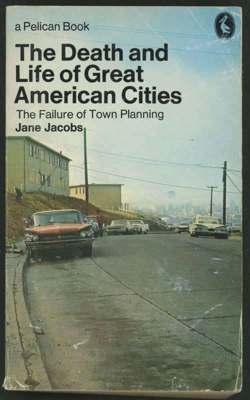 The Death and Life of Great American Cities.