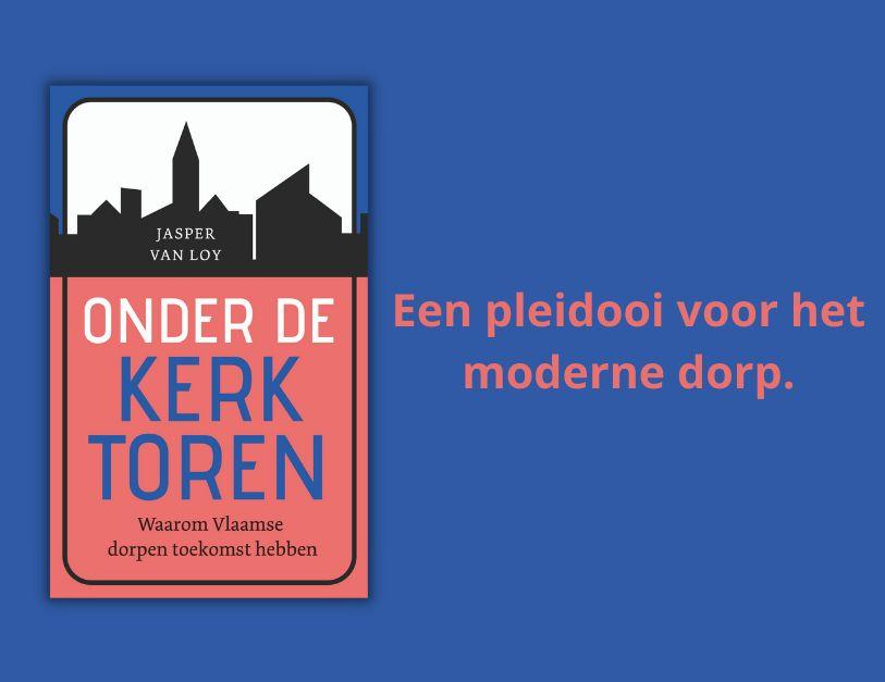 Recensie (Filip Canfyn): 'Onder de kerktoren - Waarom Vlaamse dorpen een toekomst hebben'