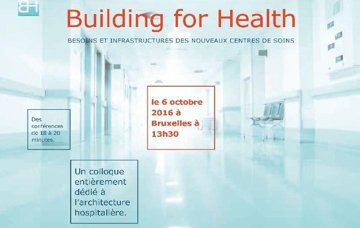 Colloque Building for Health – Besoins et Infrastructures des nouveaux centres de soins