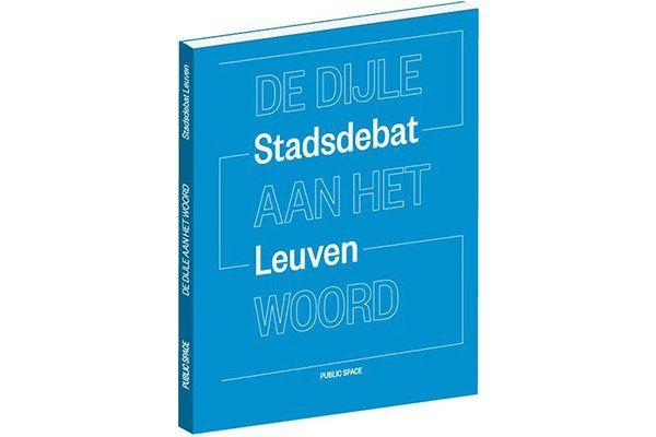 Recensie (Filip Canfyn): De Dijle aan het woord - Stadsdebat Leuven