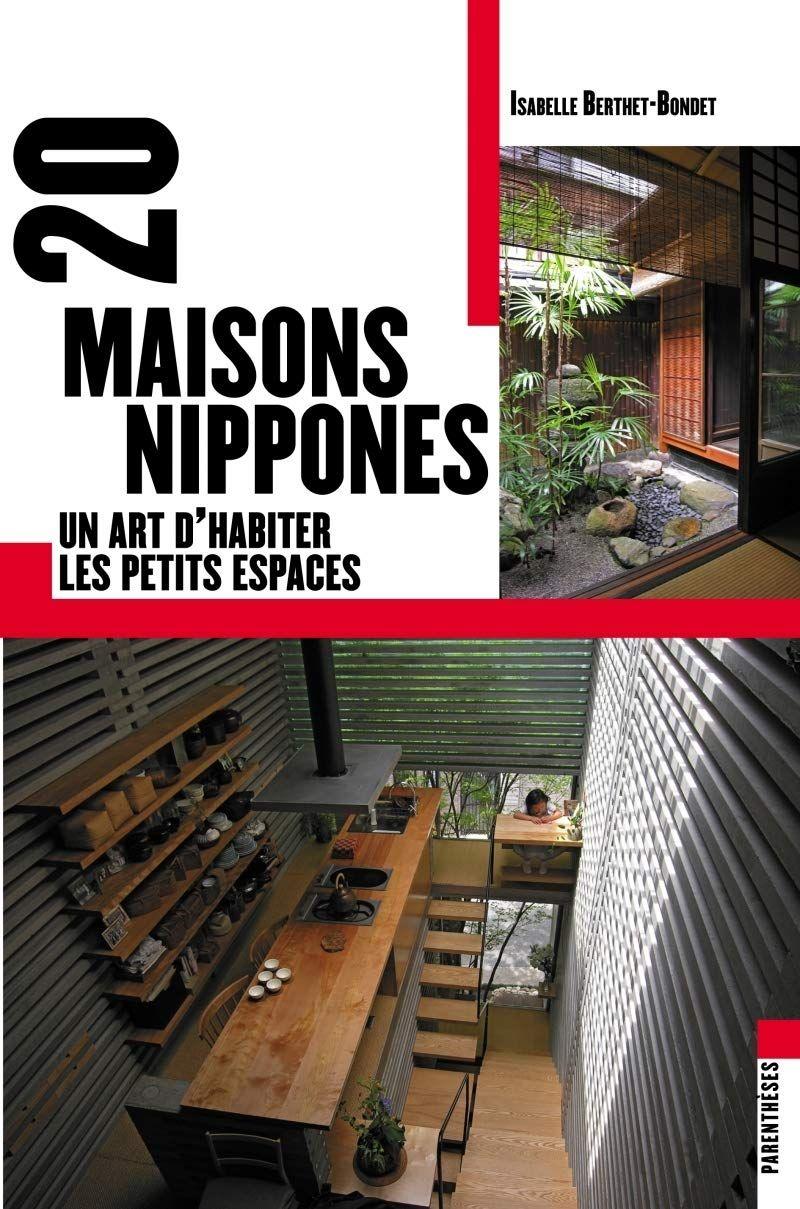 A lire : 20 maisons nippones - un art d'habiter les petits espaces