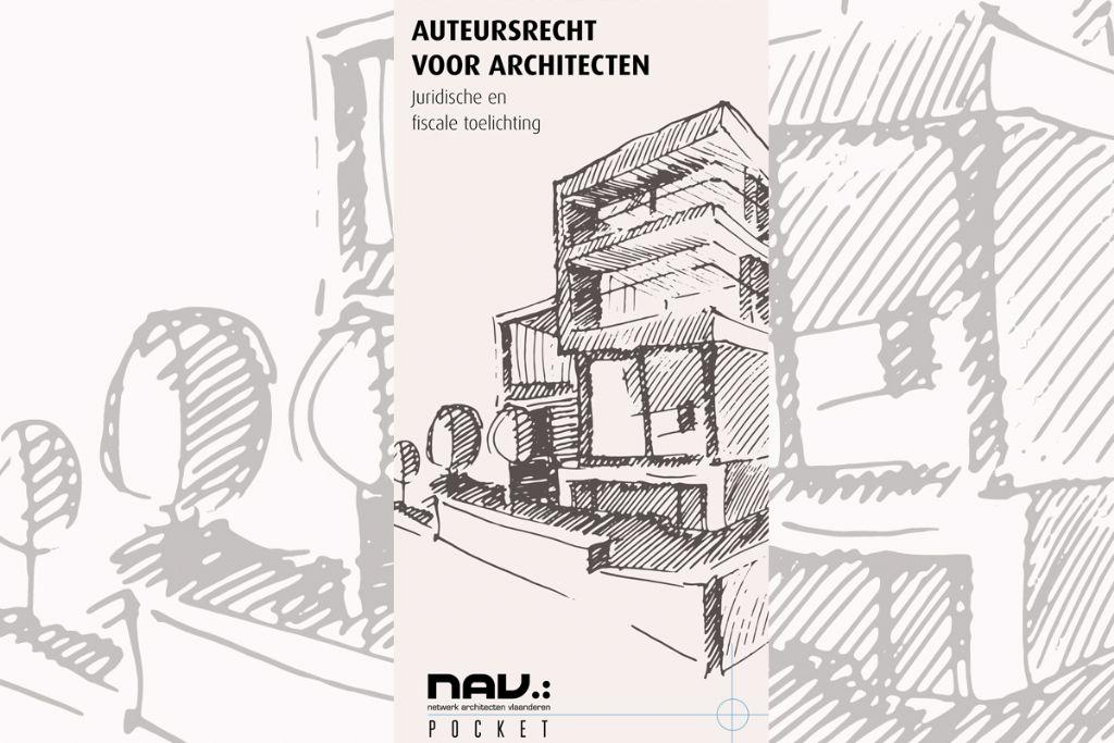 Nieuwe NAV-pocket 'Auteursrechten voor architecten - Een juridische en fiscale toelichting'
