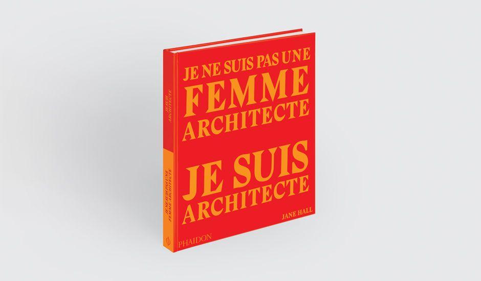 A lire : Je ne suis pas une femme architecte, je suis architecte