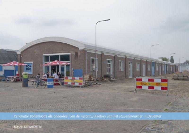 Renovatie Bodenloods als onderdeel van de herontwikkeling van het Havenkwartier in Deventer.