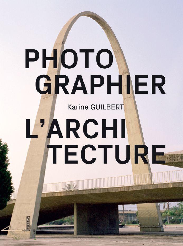 A lire : Photographier l'architecture