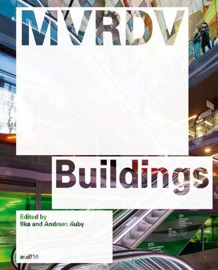 "Boekrecensie (Fillip Canfyn) MVRD Buildings: ""An advertisement for architecture"""