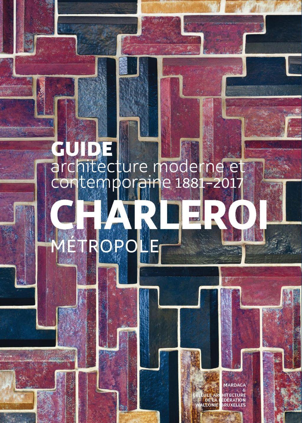 La métropole carolo a enfin son guide d'architecture moderne