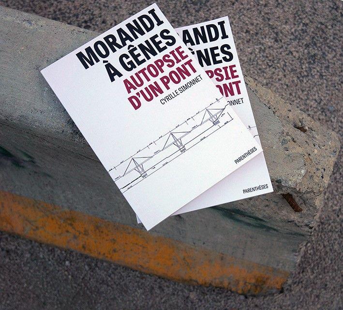 A lire : Morandi à Gênes - Autopsie d'un pont