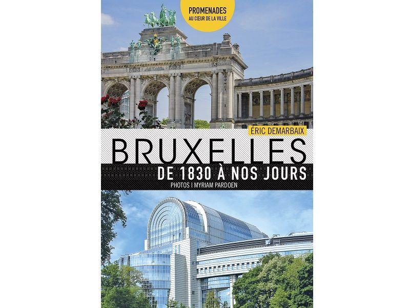 À lire et à gagner : Bruxelles de 1830 à nos jours (Editions Racine)