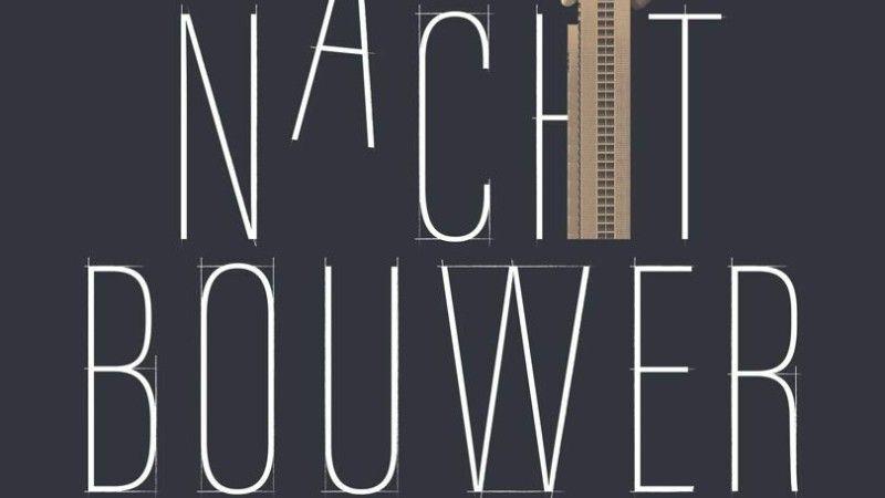Recensie (Filip Canfyn): 'Nachtbouwer' van Michaël Brijs