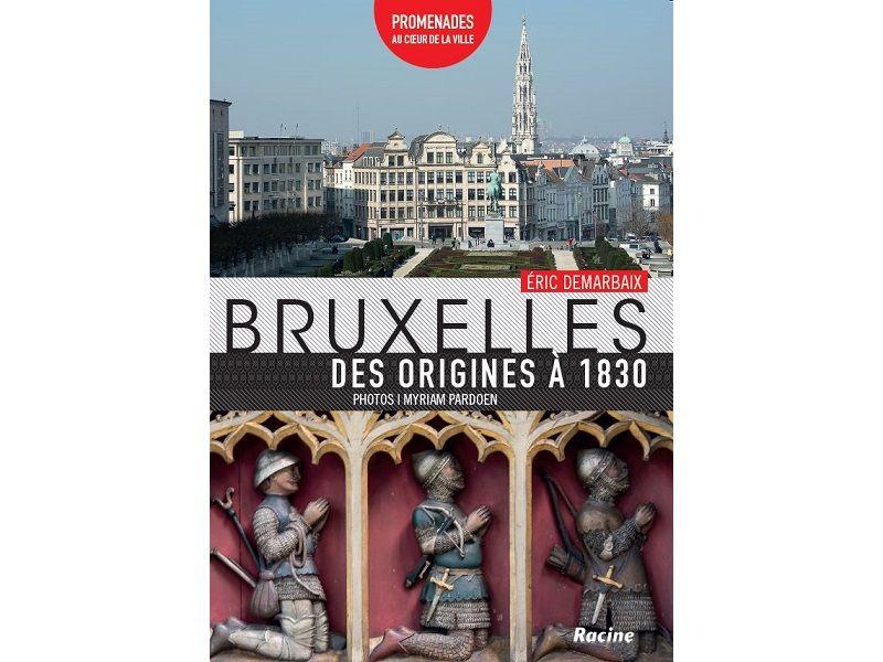 À lire et à gagner... Bruxelles des origines à 1830 (Editions Racine)