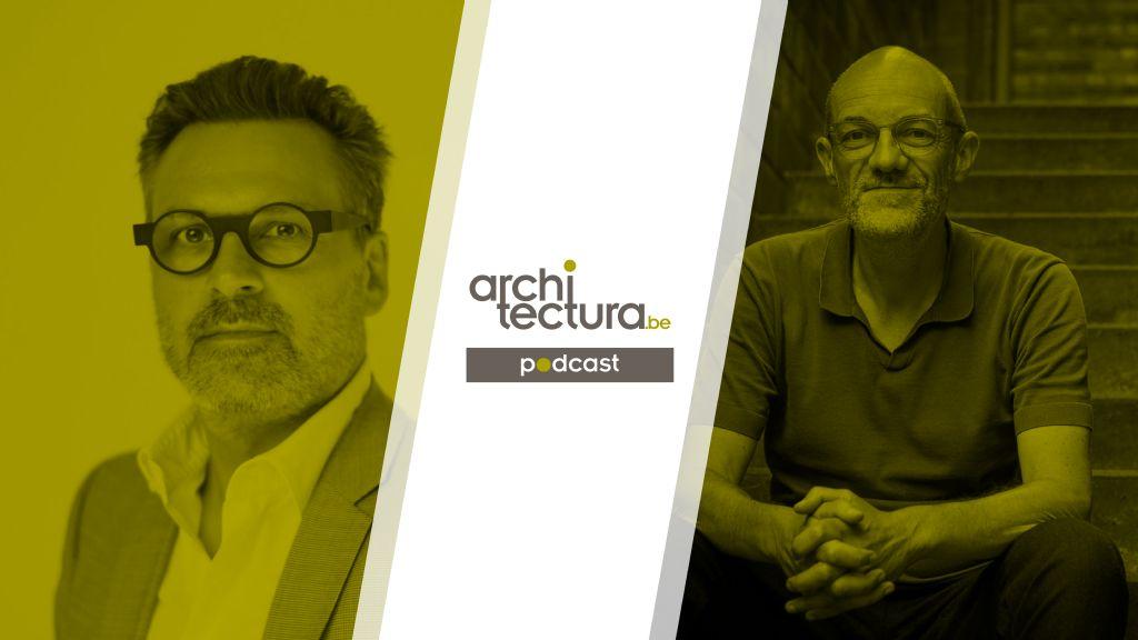 Podcast: Vlaamse bouwmeesters Erik Wieërs & Leo Van Broeck aan het woord
